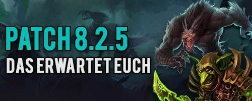 WoW Patch 8.2.5 Infos